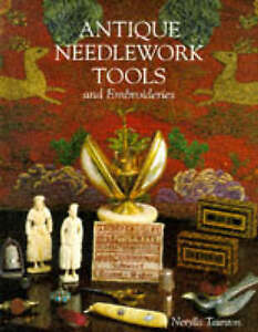 Antique Needlework Tools and Embroideries (Design S.), Taunton, Nerylla D., Very