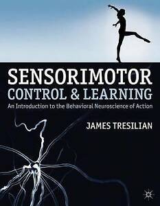 Sensorimotor Control and Learning: An introduction to the behavioral neuroscienc