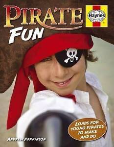 Pirate Fun : Loads for Young Pirates to Make and Do by Parkinson Hazelbrook Blue Mountains Preview