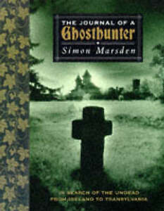 Journal Of A Ghosthunter: In Search of the Undead from Ireland to Transylvania,