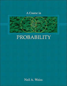 A Course in Probability by Neil A. Weiss (Hardback, 2005)