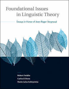 Foundational Issues in Linguistic Theory – Essays in Honor of Jean–R