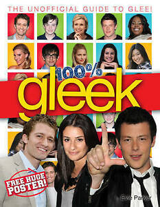 100% Gleek: The Unofficial Guide to Glee by Evie Parker (Hardback, 2010)