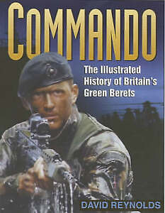 Commando: The Illustrated History of Britain's Green Berets