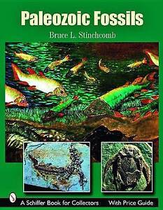 NEW Paleozoic Fossils (Schiffer Book for Collectors) by Bruce L Stinchcomb