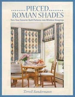 Pieced Roman Shades : Turn Your Favorite Quilt Patterns into Wind