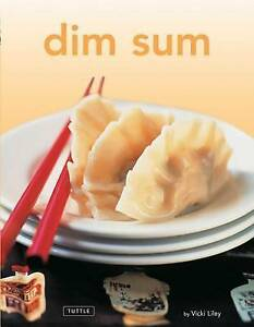 Dim Sum: [Chinese Cookbook, 54 Recipes] by Liley, Vicki -Hcover