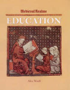 Woolf, Alex Medieval Realms: Education Very Good Book