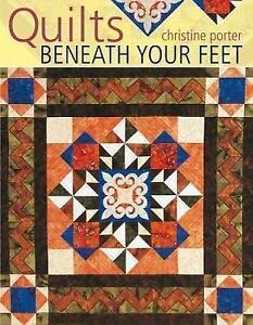 New, Quilts Beneath Your Feet p/b: 25 Fabulous Quilt Patterns, Christine Porter,