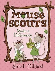 Mouse Scouts: Make a Difference by Dillard, Sarah 9780385756037 -Hcover
