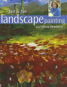 Fast and Fun Landscape Painting with Donna Dewberry by Donna Dewberry (2007,...