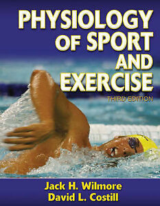 Physiology of Sport and Exercise by Jack H. Wilmore, David L. Costill (Hardback,