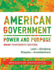 American Government: Power and Purpose by Kenneth A. Shepsle, Stephen...