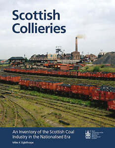 Scottish Collieries: An Inventory of Scotland's Coal Industry in the...