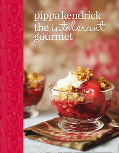 The Intolerant Gourmet By Pippa Kendrick Hardcover Free Shipping