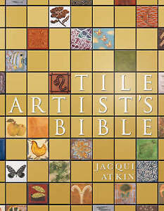 Atkin Jacqui-Tile Artist`S Bible  BOOKH NEW