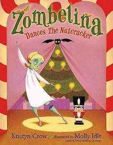 USED (GD) Zombelina Dances The Nutcracker by Kristyn Crow