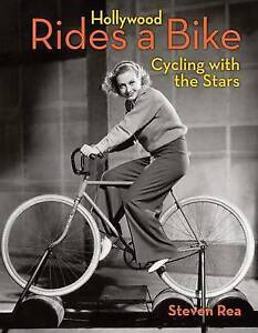 Hollywood Rides a Bike: Cycling with the Stars-ExLibrary