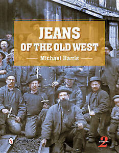 Jeans of the Old West by Harris, Michael -Hcover