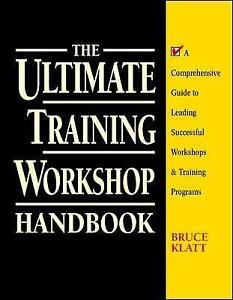 Good, The Ultimate Training Workshop Handbook: A Comprehensive Guide to Leading