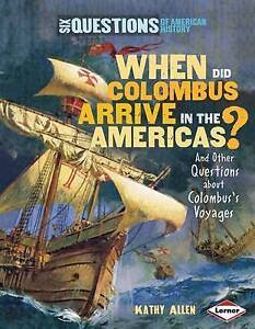 When Did Columbus Arrive in the Americas?: And Other Questions About Columbus's