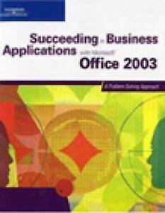 """Succeeding in Business Applications with """"Microsoft"""" Office 2003, Debra Gross"""