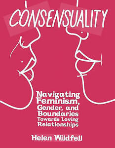 Consensuality Navigating Feminism Gender Boundaries Toward by Windfell Helen