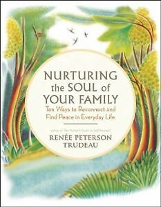 Nurturing-the-Soul-of-Your-Family-10-Ways-to-Reconnect-and-Find-Peace-in