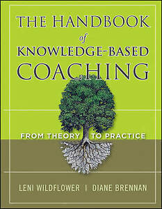 The Handbook of Knowledge–Based Coaching, Leni Wildflower
