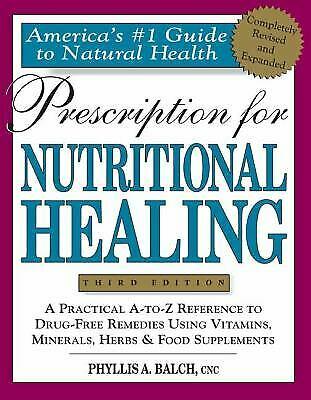Prescription for Nutritional Healing by Phyllis A. Balch; James F.