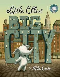 Little Elliot, Big City By Curato, Mike
