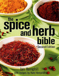The Spice and Herb Bible, 2nd Edition. By Ian Hemphill