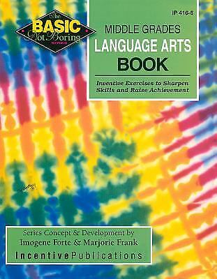Middle Grades Language Arts Book : Incentive Exercises to Sharpen Skills and...