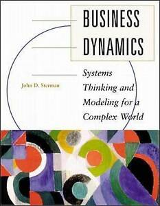 Business Dynamics : Systems Thinking and Modeling for a Complex World by Sterman