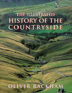 The Illustrated History of the Countryside by Oliver Rackham Bushcraft