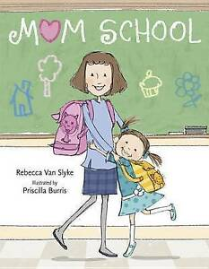 Mom School By Van Slyke, Rebecca -Hcover