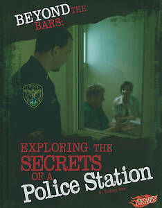 Beyond the Bars: Exploring the Secrets of a Police Station (Hidden Worlds) by E