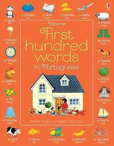 First Hundred Words Portuguese Heather Amery 9781474903684 Usborne