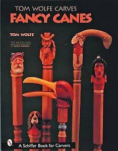 Tom Wolfe Carves Fancy Canes by Tom Wolfe (Paperback, 2001)