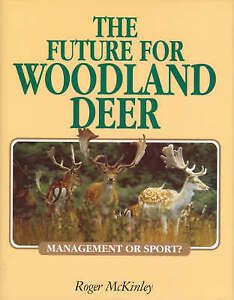 The Future for Woodland Deer: Management or Sport?-ExLibrary