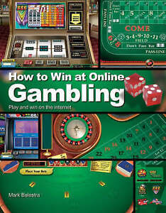 How to Win at Online Gambling By Mark Balestra - BRAND NEW
