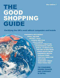 The Good Shopping Guide: Certifying the UK's Most Ethical Companies and Brands,