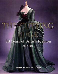 The Cutting Edge: 50 Years of British Fashion, 1947-1997, Amy de la Haye, Good C