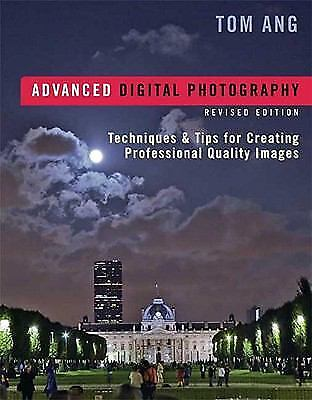 Advanced Digital Photography, Revised Edition: Techniques & Tips for C-ExLibrary 1