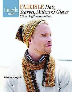 Fair-Isle-Hats-Scarves-Mittens-amp-Gloves-7-Stunning-Patterns-to-Knit-by