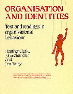 Organisation and Identities Text and Readings in Organisational Behaviour J Ch - Hereford, United Kingdom - Organisation and Identities Text and Readings in Organisational Behaviour J Ch - Hereford, United Kingdom