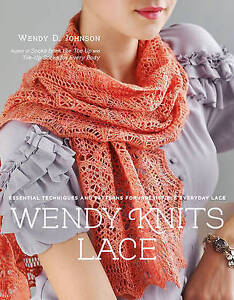 Wendy Knits Lace, Wendy D. Johnson