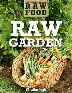 Raw Garden: Over 100 Healthy and Fresh Raw Recipes (The Complete Book of Raw Foo