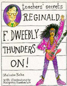 Reginald F. Dweebly thunders on!, (Teachers' Secrets) Jackie Vinelo,UNREAD, MINT