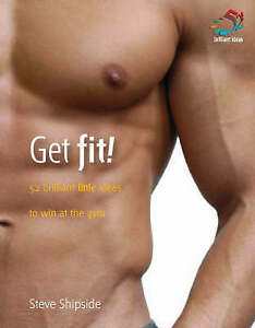 Get Fit: 52 Brilliant Little Ideas to Win at the Gym (52 Brilliant Little Ideas)